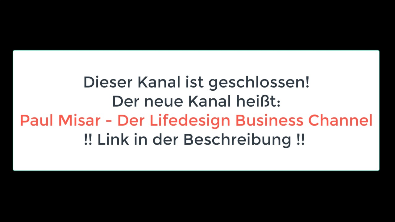 Der neue Kanal heißt: Paul Misar - Der Lifedesign Business Channel