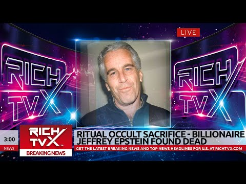 Breaking News: Ritual Occult Sacrifice – Billionaire Jeffrey Epstein Found Dead