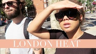 THE LONDON HEAT | WEEK VLOG