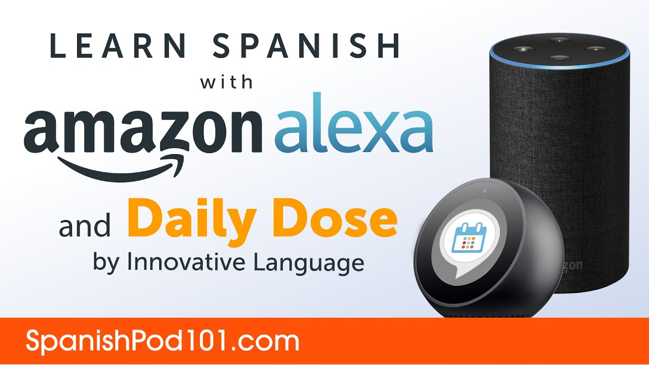 Learn Spanish with Daily Dose and Amazon Alexa