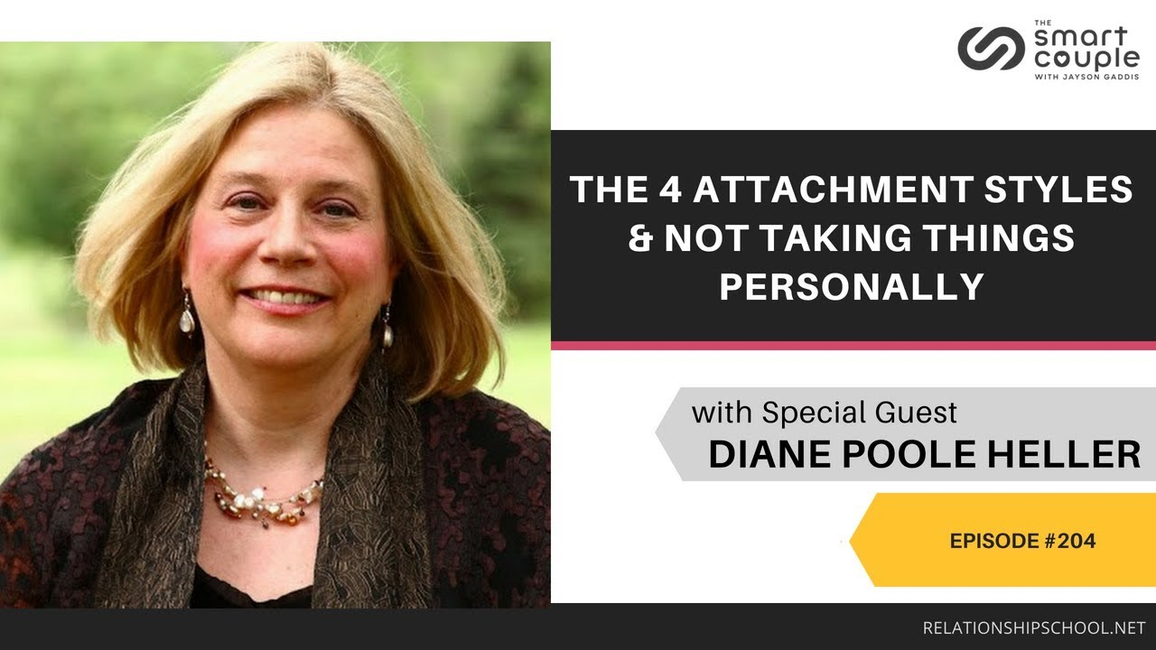 The 4 Attachment Styles & Not Taking Things Personally - Diane Poole
