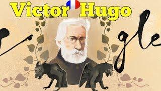 Victor Hugo Google Doodle. Short Biography of  Víctor Hugo | QPT 2017 Video