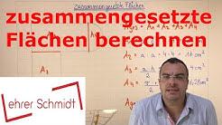 zusammengesetzte Flächen berechnen | Mathematik | Lehrerschmidt