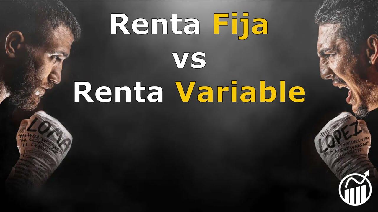 Renta FIJA vs Renta VARIABLE