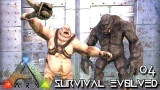 ARK: SURVIVAL EVOLVED - NEW CYCLOPS & FAT ORGE TAME MYTHICAL CREATURES !!! E04 (MOD EXTINCTION CORE)