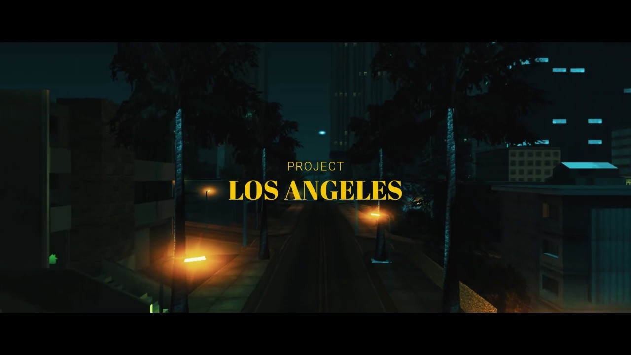 [P:LA] Project Los Angeles Roleplay [0 3 DL] - TEASER #1