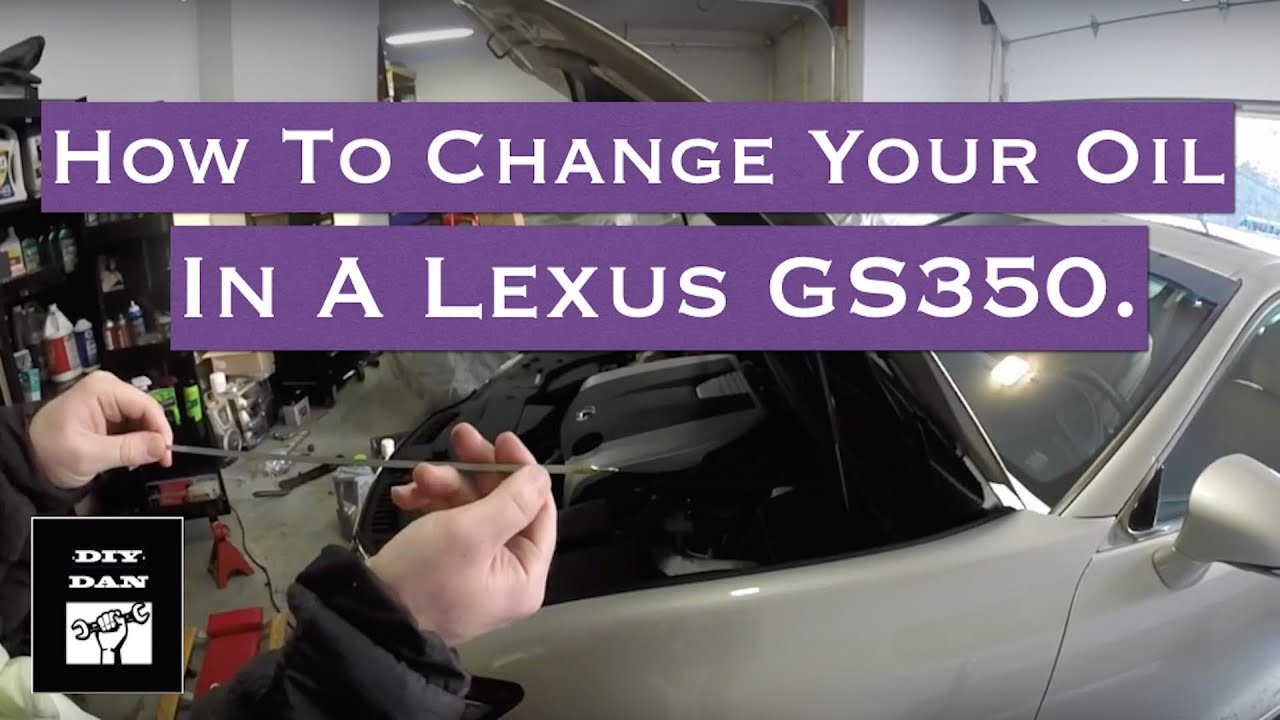 How To Change The Oil In A 2013+ Lexus GS350 - YouTube