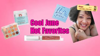 June 2019 Beauty Favorites | I Have Been Busy | Makeup, Skincare & Haircare