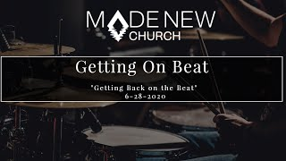 Getting On The Beat | Getting on Beat | Made New Church