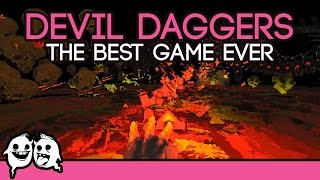 Devil Daggers: The Best Game Ever