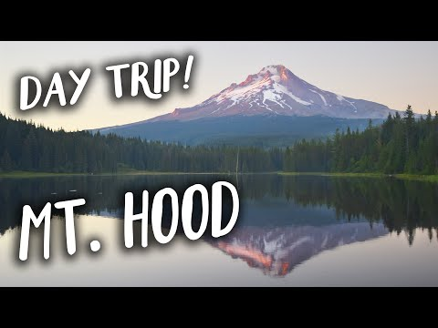 Day Trip! - Mount Hood