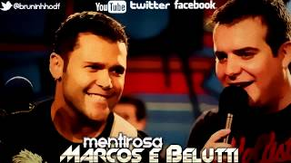 Marcos e Belutti - Mentirosa