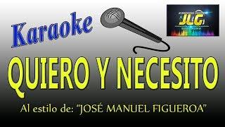 QUIERO Y NECESITO -karaoke completo- JOSE MANUEL FIGUEROA