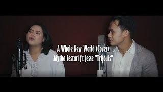 "A WHOLE NEW WORLD ost Aladdin (Cover) - Mytha Lestari ft Jesse ""Trisouls"""