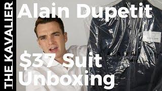 WTF?? A $37 Suit?? Alain Dupetit Unboxing and Review