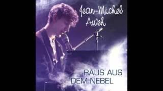Jean Michel Aweh - Raus aus dem Nebel