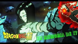 Dragon Ball Super AMV Tribute Androide 17 - Sorry
