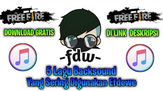 Download Lagu 5 Lagu Backsound Favorit Yang Sering Digunakan Efdewe - Youtuber Free Fire Indonesia mp3