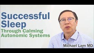 Successful Sleep Through Calming Autonomic Systems