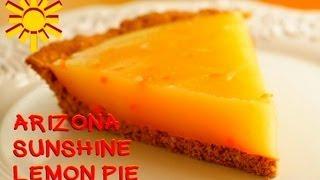 Arizona Sunshine Lemon Pie - Video Recipe