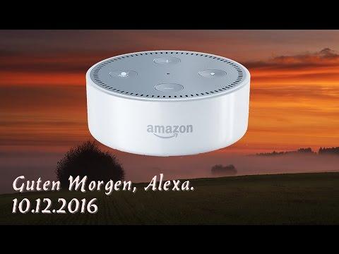 Guten Morgen Alexa 10122016 1 Amazon Echo Dot Deutschgerman