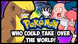 Top 10 Pokémon Who Could Take Over The World