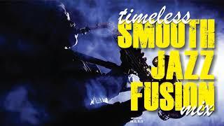 Timeless Smooth Jazz Fusion Mix