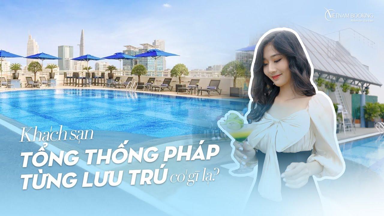Review Sofitel Saigon Plaza - Nơi Tổng Thống Pháp Francois Hollande Ở Có Gì Lạ ? | Vietnam Booking