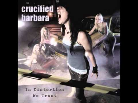 Crucified Barbara - In Distortion We Trust (Full Album)