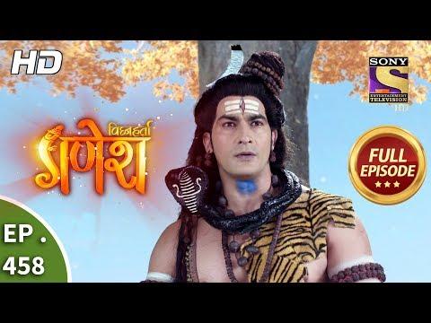 Vighnaharta Ganesh - Ep 458 - Full Episode - 23rd May, 2019