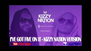 I got 5 on it - Kizzy Nation version (Hip Hop/Zouk/Kizomba)