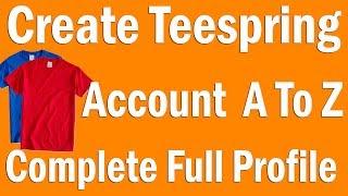 كيفية إنشاء Teespring الحساب واستكمال الملف الشخصي الكامل من الألف إلى الياء الهندية/الأردية Tutoiral ✅