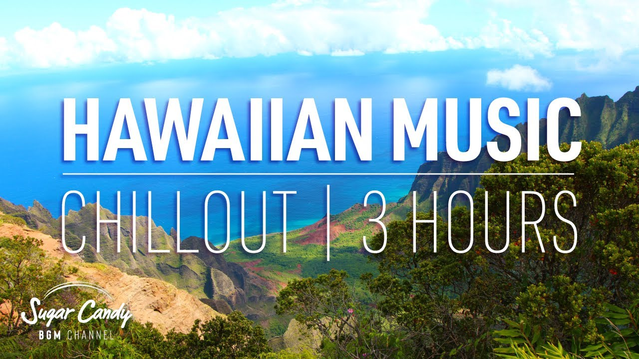 3 Hours HAWAIIAN MUSIC | Chillout Music for Study, Work, Cafe, and Relaxing
