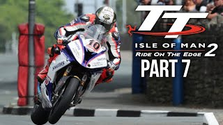 TT ISLE OF MAN Ride on the Edge 2 Career Mode Part 7 - SHOULD I POST MORE ???