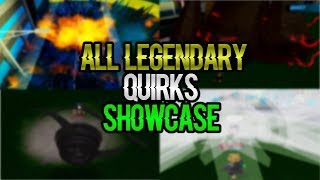 EVERY LEGENDARY QUIRKS SHOWCASE IN BOKU NO ROBLOX:REMASTERED