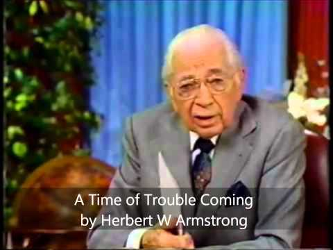 A Time of Trouble Coming - Herbert W Armstrong