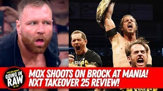 Mox Talks Brock Mania Match | NXT Takeover 25 Review & Results | Going In Raw Podcast