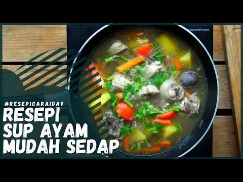 Resepi Sup Ayam Mudah Dan Sedap // Chicken Soup Recipe