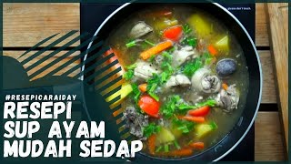 Resepi Sup Ayam paling mudah tapi sedap! Bahan-bahan yang diperlukan pon senang je. Iday guna sup bunjut dalam resepi ini. Suami Iday, Fakhrul Islam ...