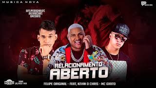 Baixar FELIPE ORIGINAL FEAT, KEVIN O CHRIS, MC OXATO - RELACIONAMENTO ABERTO- MÚSICA NOVA 2019
