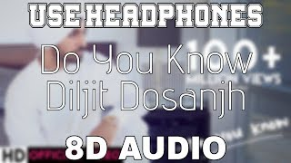 Download lagu Do You Know-Diljit Dosanjh 8D Punjabi Songs