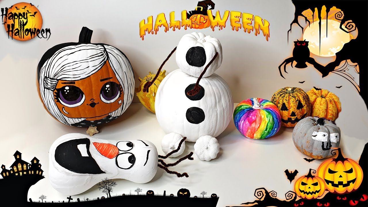 Diy Pumpkin Painting For Kids Halloween 2019 Lol Witchay Frozen Ii Olaf Youtube