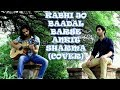 KABHI JO BAADAL BARSE - | ANKIT SHARMA (COVER) Ft. ANURAG SHARMA