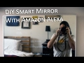 DIY Smart Mirror ft. Alexa