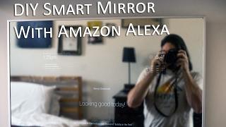 DIY Smart Mirror ft. Alexa