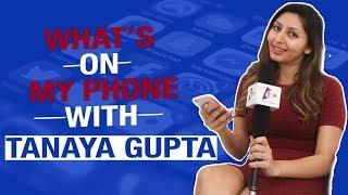 What's On My Phone with Tanaya Gupta   Telly Chaska