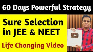 60 Days Strategy to Crack NEET & JEE