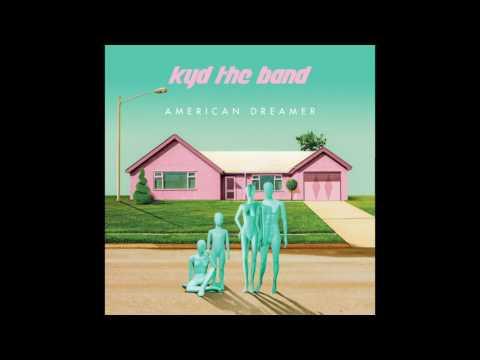 Kyd The Band - American Dreamer