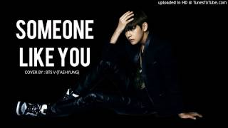 BTS V (TAEHYUNG) - SOMEONE LIKE YOU | AUDIO