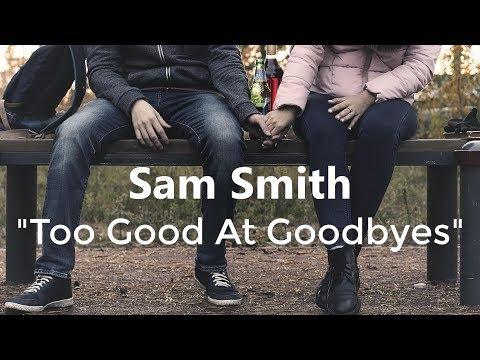 SAM SMITH - Too Good At Goodbyes (LYRICS)